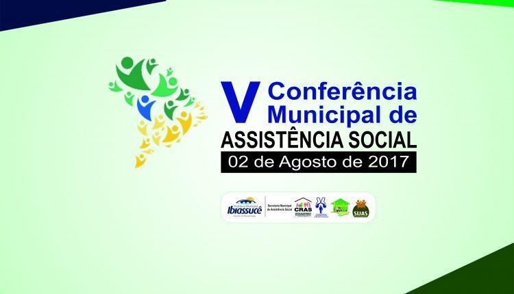 5ª Conferência Municipal de Assistência Social de Ibiassucê discutirá fortalecimento do SUAS