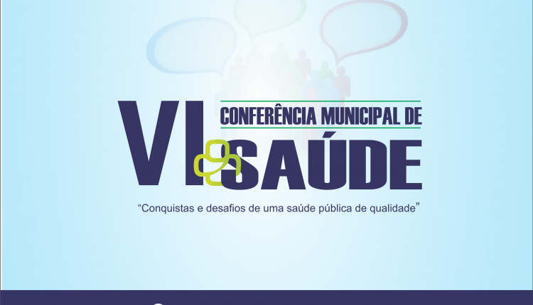 6ª Conferência Municipal de Saúde discutirá conquistas e desafios de uma saúde pública de qualidade