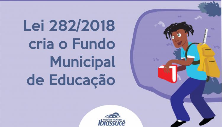 Lei 282/2018 cria Fundo Municipal de Educação