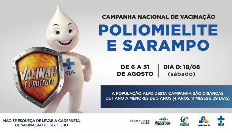 Secretaria Municipal de Saúde de Ibiassucê começa Campanha Nacional de Vacinação contra Poliomielite e Sarampo.