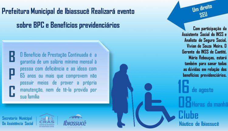 A Prefeitura Municipal de Ibiassucê realizará o I Evento sobre o BPC e outros benefícios previdenciários.