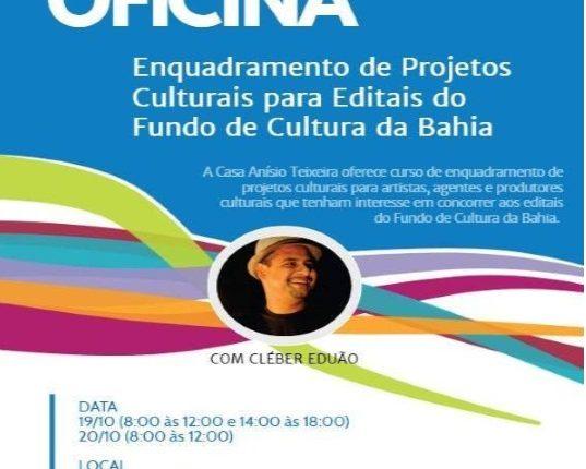 OFICINA: Enquadramento de Projetos Culturais para Editais do Fundo de Cultura da Bahia