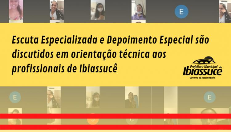 Escuta Especializada e Depoimento Especial são discutidos em orientação técnica aos profissionais de Ibiassucê