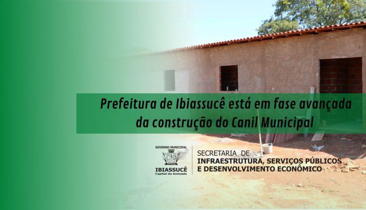 Prefeitura de Ibiassucê está em fase avançada da construção do Canil Municipal