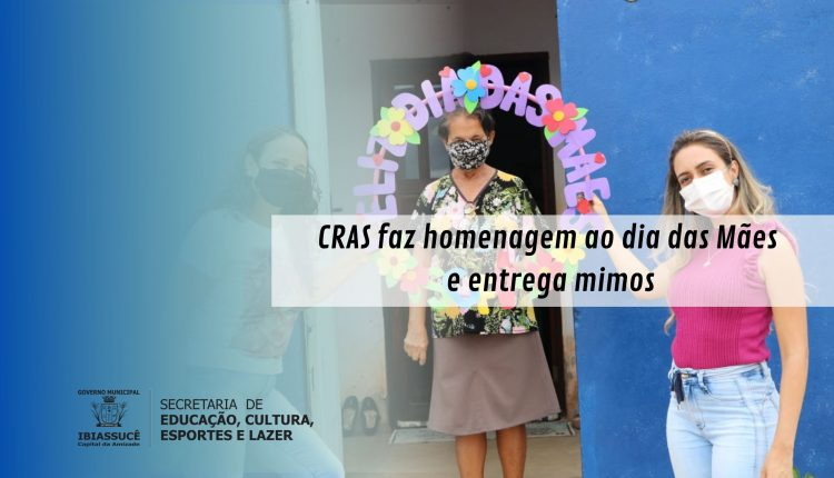 CRAS faz homenagem ao dia das Mães e entrega mimos