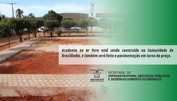 Academia ao livre  está sendo construída na Comunidade de Brasilândia, e também será feita a pavimentação em torno da praça