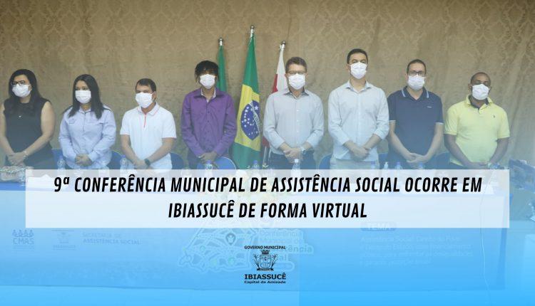 9ª CONFERÊNCIA MUNICIPAL DE ASSISTÊNCIA SOCIAL OCORRE EM IBIASSUCÊ DE FORMA VIRTUAL